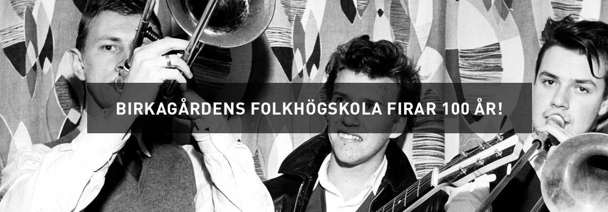 Birkagårdens Folkhögskola 100 år